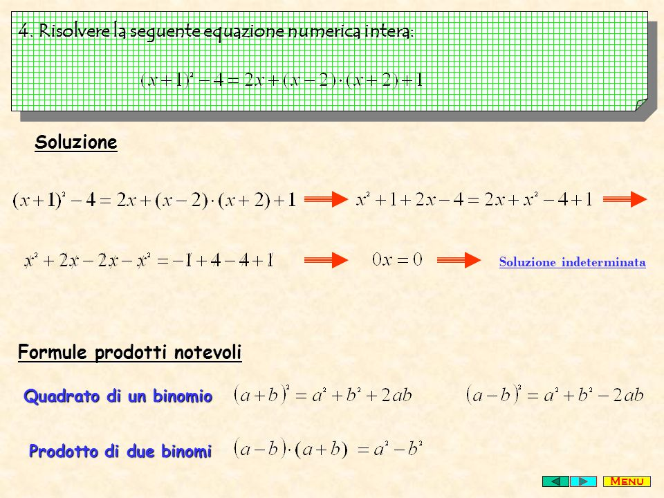 4. Risolvere la seguente equazione numerica intera: