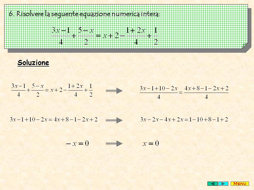 6. Risolvere la seguente equazione numerica intera: