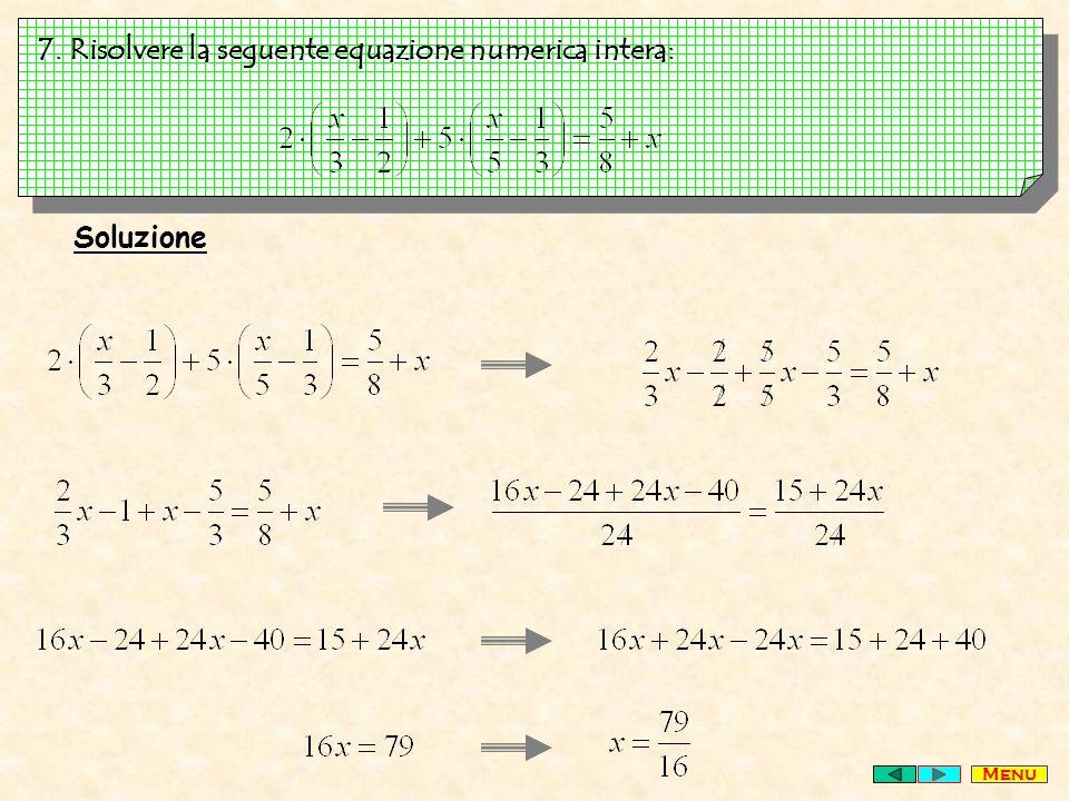 7. Risolvere la seguente equazione numerica intera: