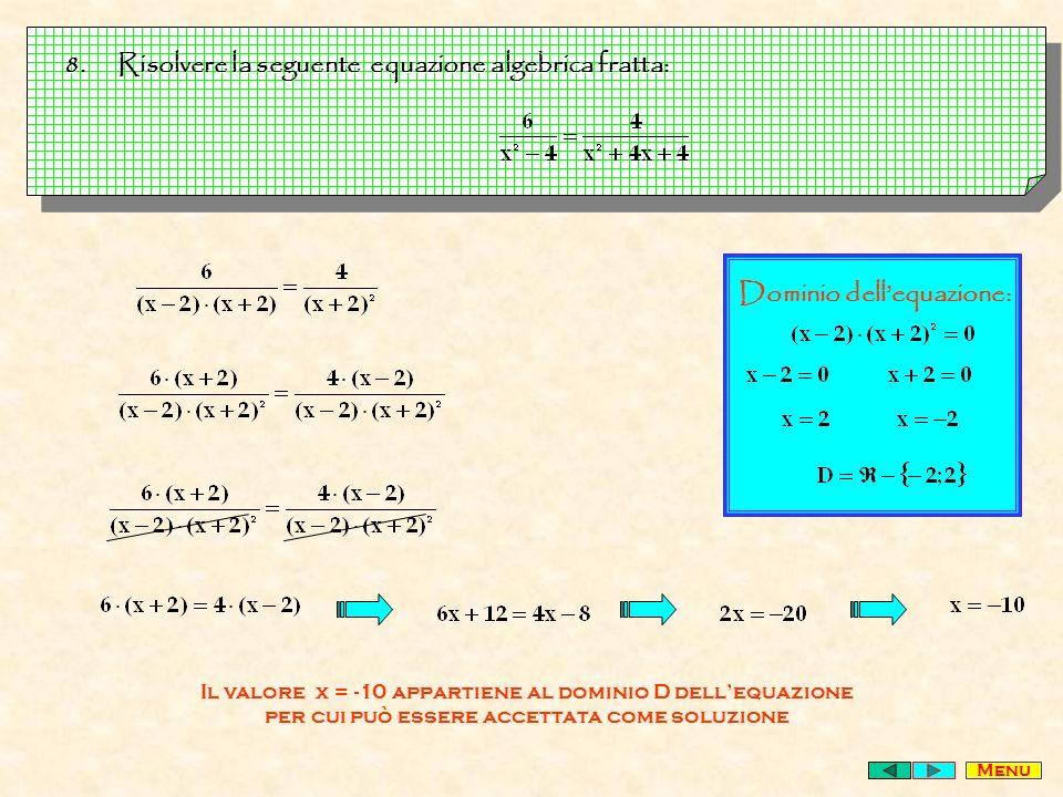 Risolvere la seguente equazione algebrica fratta: