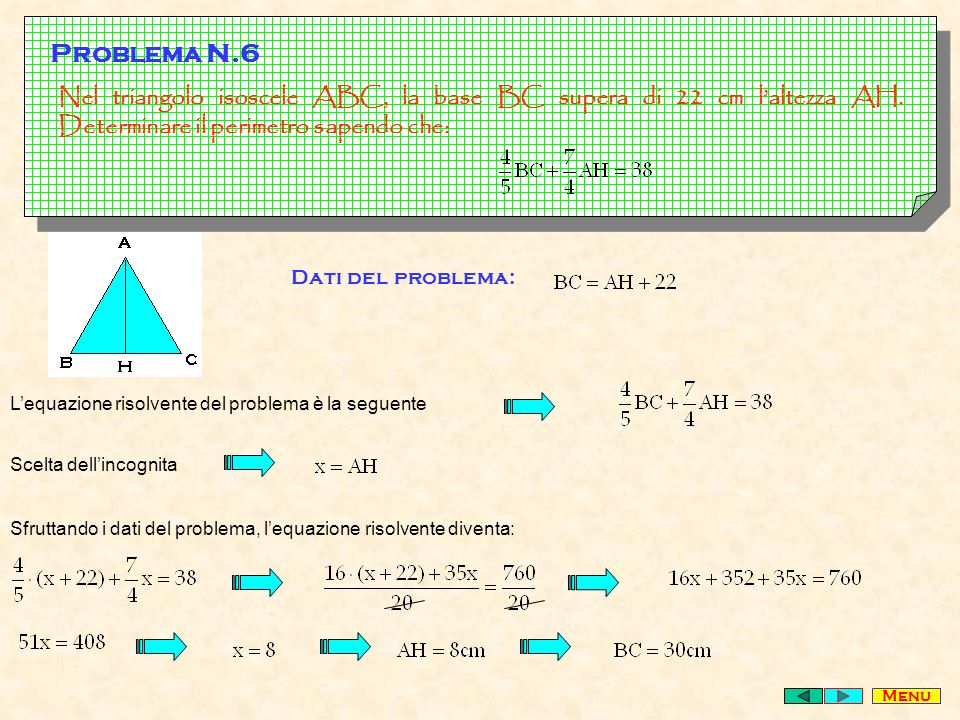 Problema N.6 Nel triangolo isoscele ABC, la base BC supera di 22 cm l'altezza AH. Determinare il perimetro sapendo che: