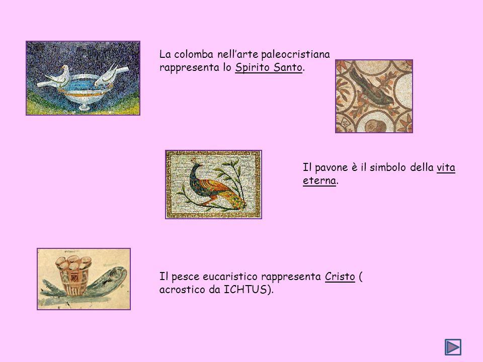 La colomba nell'arte paleocristiana rappresenta lo Spirito Santo.
