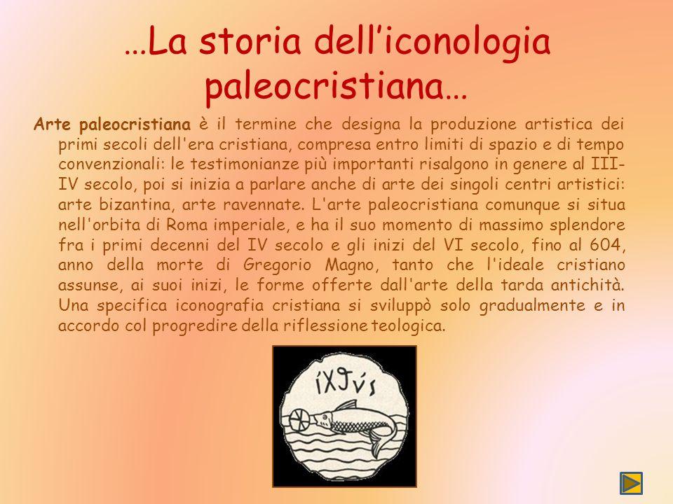 …La storia dell'iconologia paleocristiana…