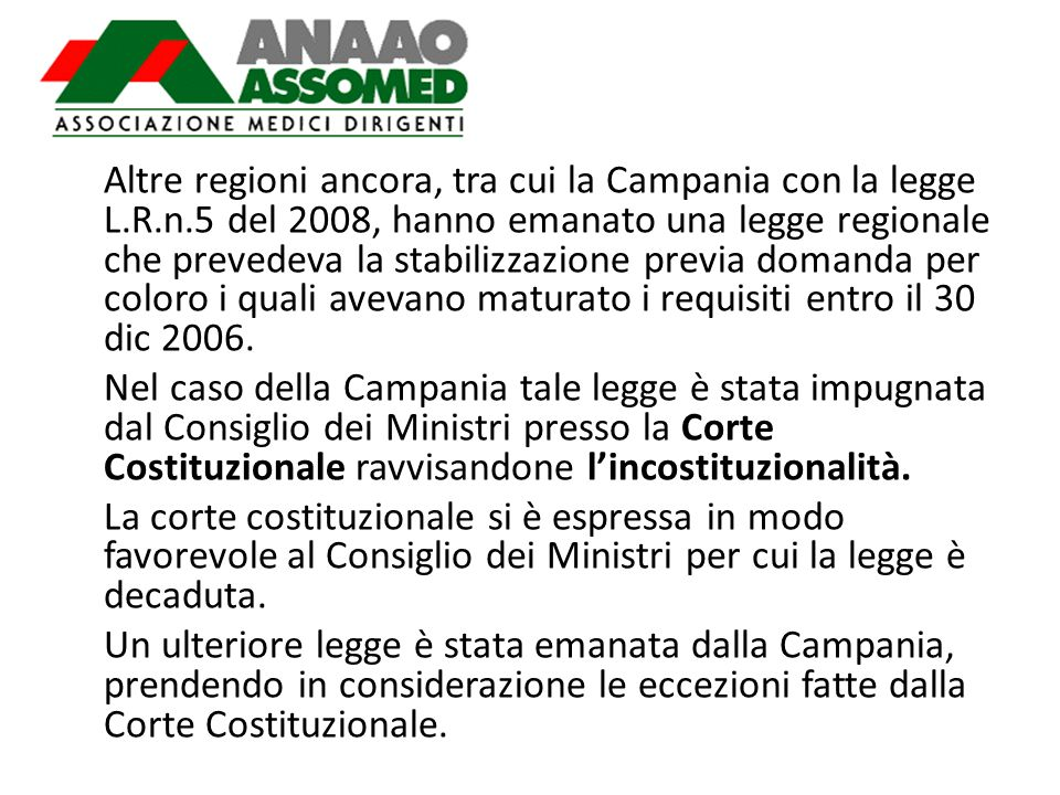 Altre regioni ancora, tra cui la Campania con la legge L. R. n