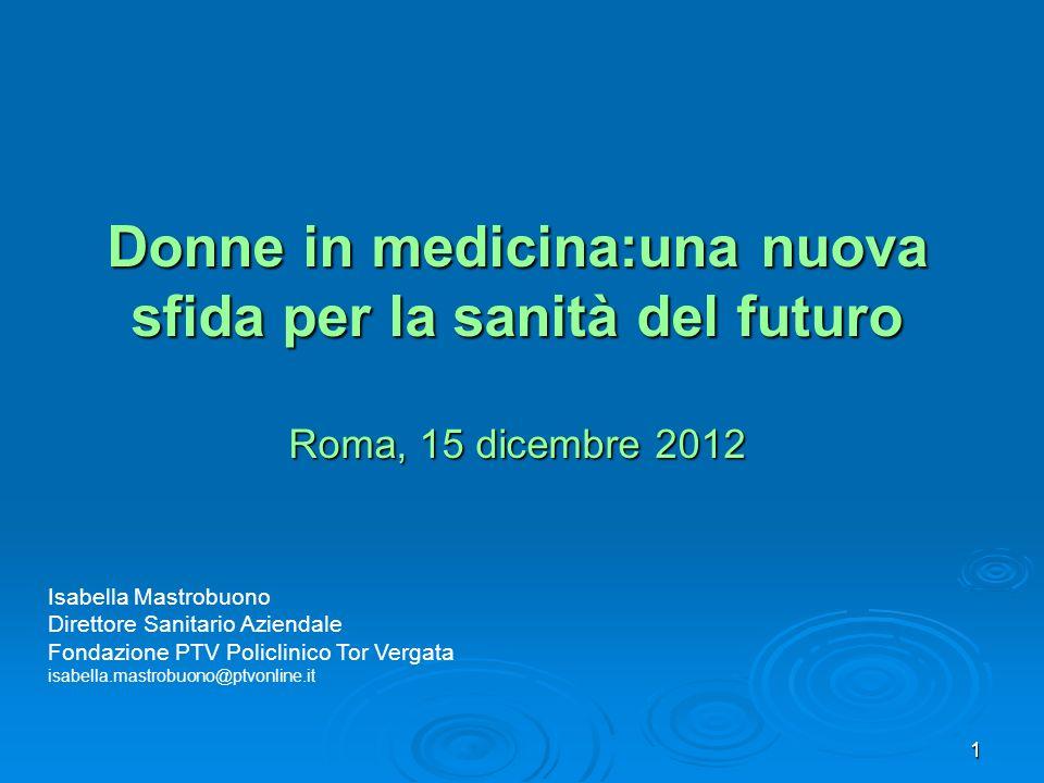Donne in medicina:una nuova sfida per la sanità del futuro Roma, 15 dicembre 2012