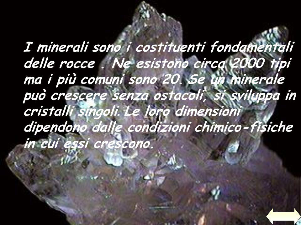 I minerali sono i costituenti fondamentali delle rocce
