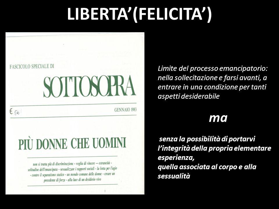 LIBERTA'(FELICITA') Limite del processo emancipatorio: