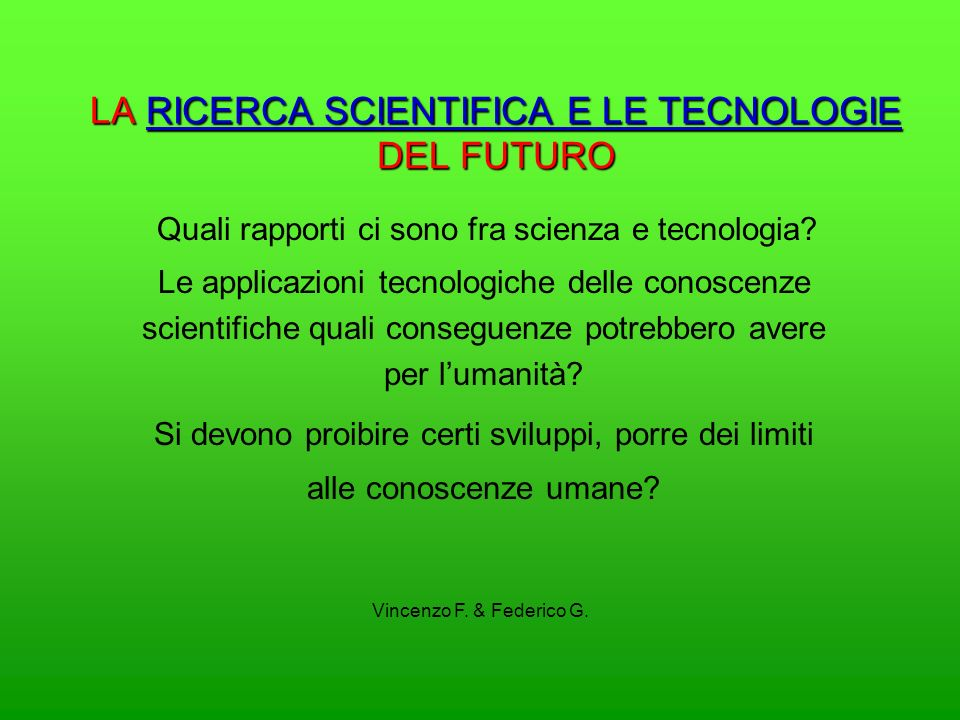 LA RICERCA SCIENTIFICA E LE TECNOLOGIE DEL FUTURO