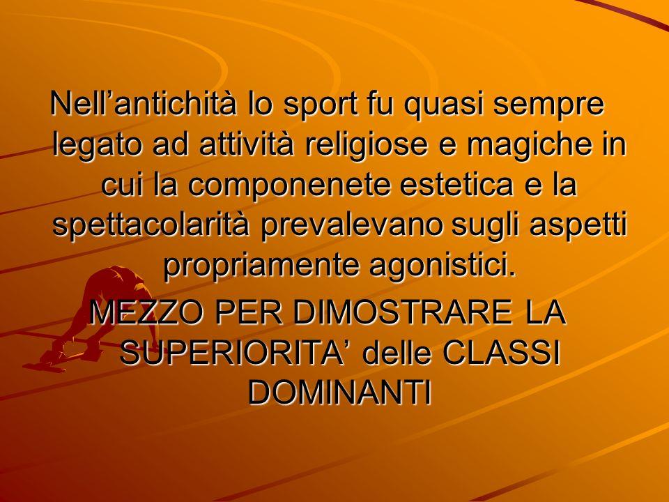 MEZZO PER DIMOSTRARE LA SUPERIORITA' delle CLASSI DOMINANTI
