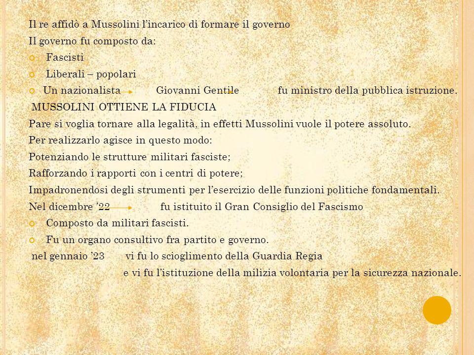 Il re affidò a Mussolini l'incarico di formare il governo