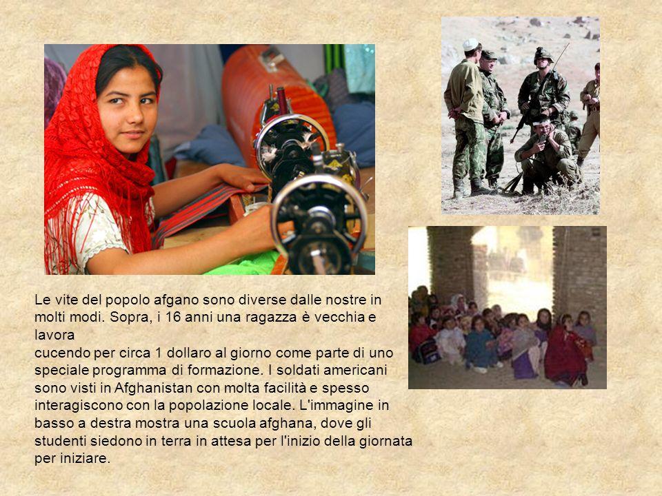 Le vite del popolo afgano sono diverse dalle nostre in molti modi
