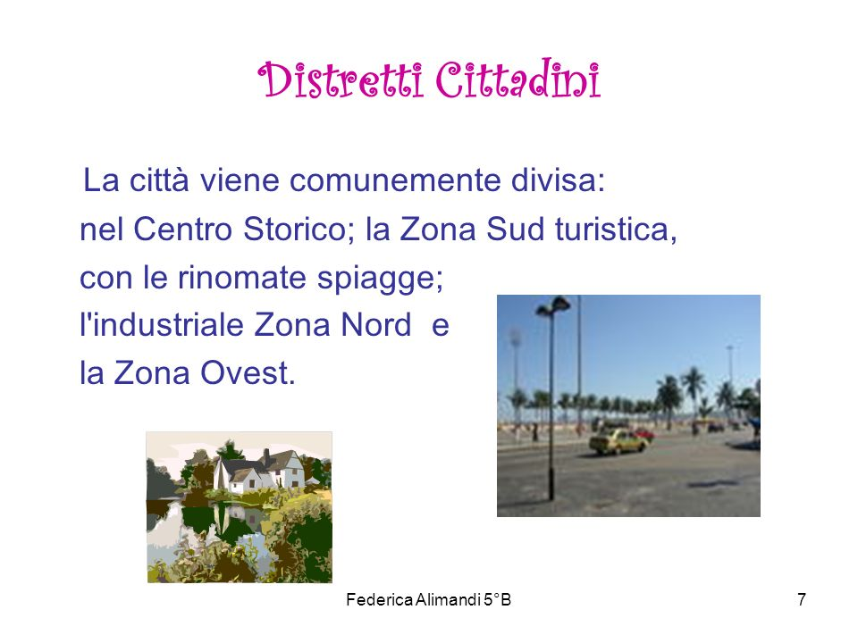 Distretti Cittadini La città viene comunemente divisa: