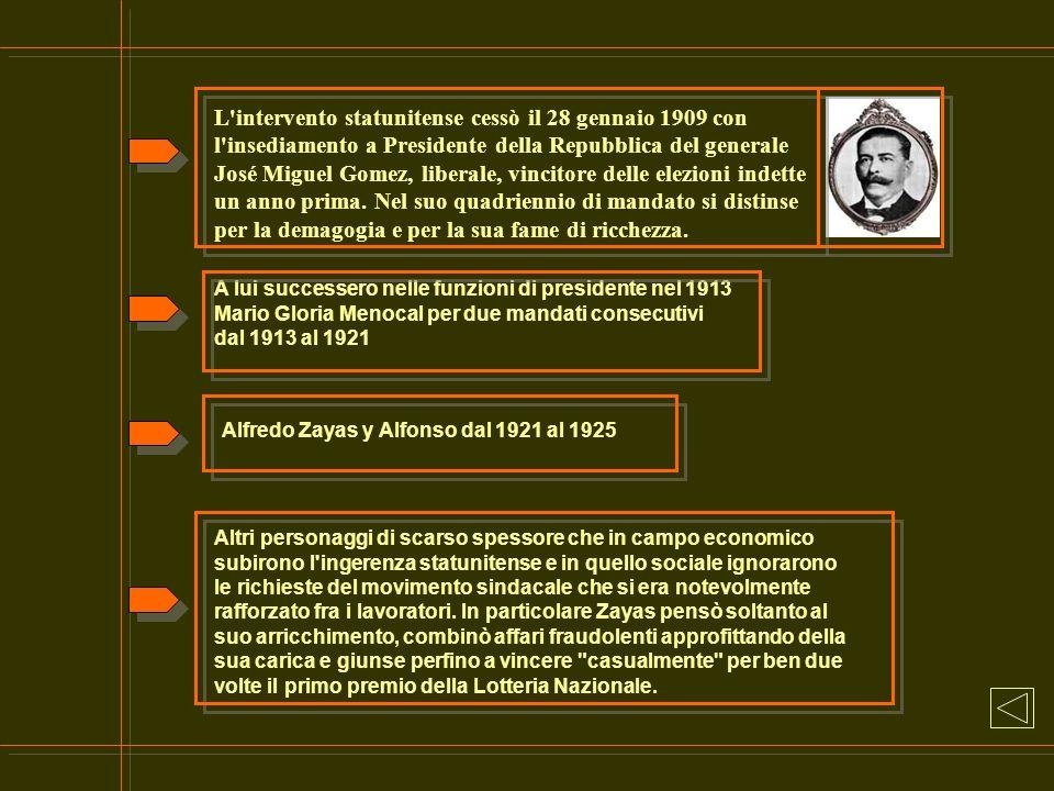 L intervento statunitense cessò il 28 gennaio 1909 con l insediamento a Presidente della Repubblica del generale José Miguel Gomez, liberale, vincitore delle elezioni indette un anno prima. Nel suo quadriennio di mandato si distinse per la demagogia e per la sua fame di ricchezza.