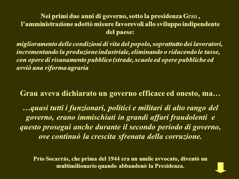 Grau aveva dichiarato un governo efficace ed onesto, ma…