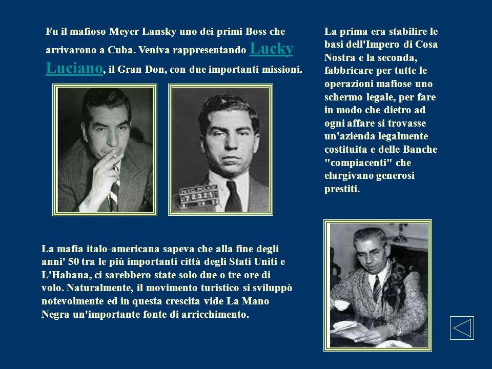 Fu il mafioso Meyer Lansky uno dei primi Boss che arrivarono a Cuba