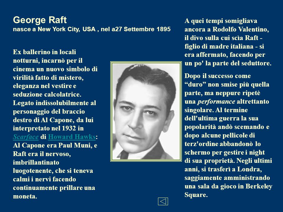 George Raft nasce a New York City, USA , nel a27 Settembre 1895