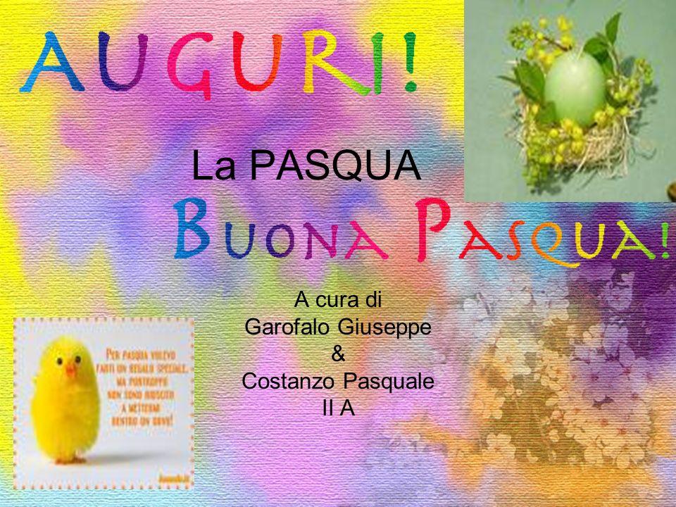 A cura di Garofalo Giuseppe & Costanzo Pasquale II A