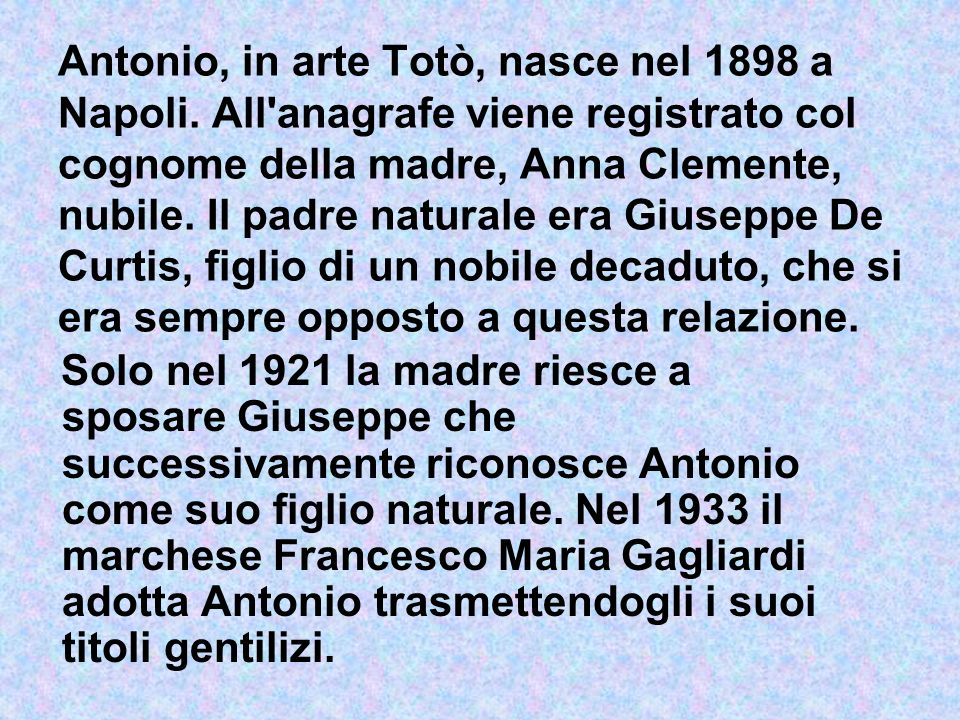 Antonio, in arte Totò, nasce nel 1898 a Napoli