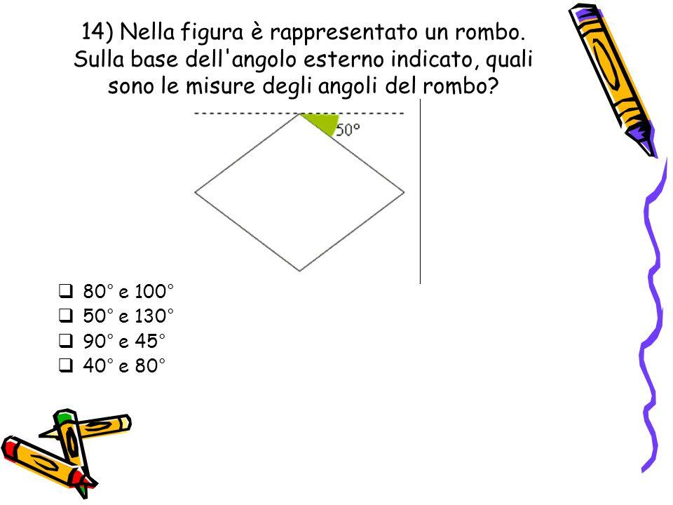 14) Nella figura è rappresentato un rombo