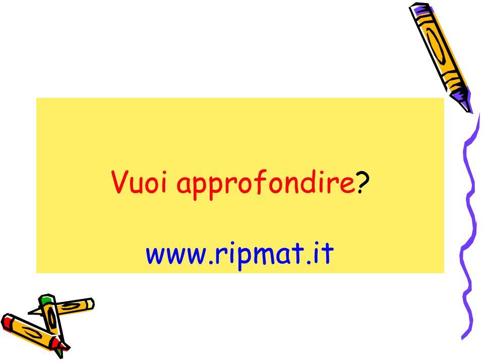 Vuoi approfondire www.ripmat.it