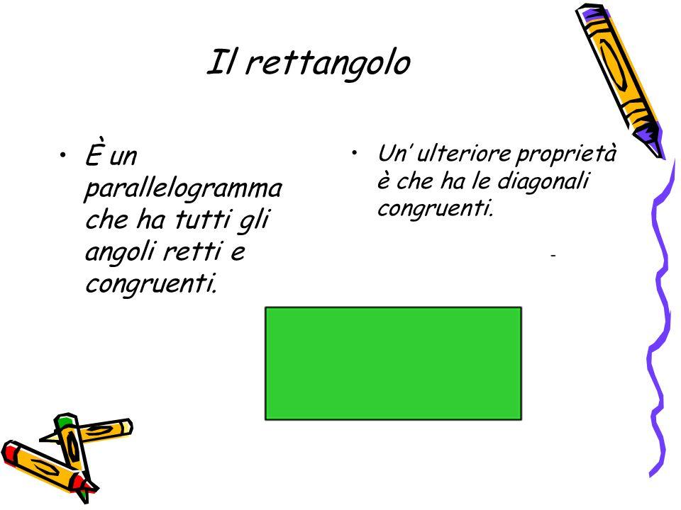 Il rettangoloÈ un parallelogramma che ha tutti gli angoli retti e congruenti.