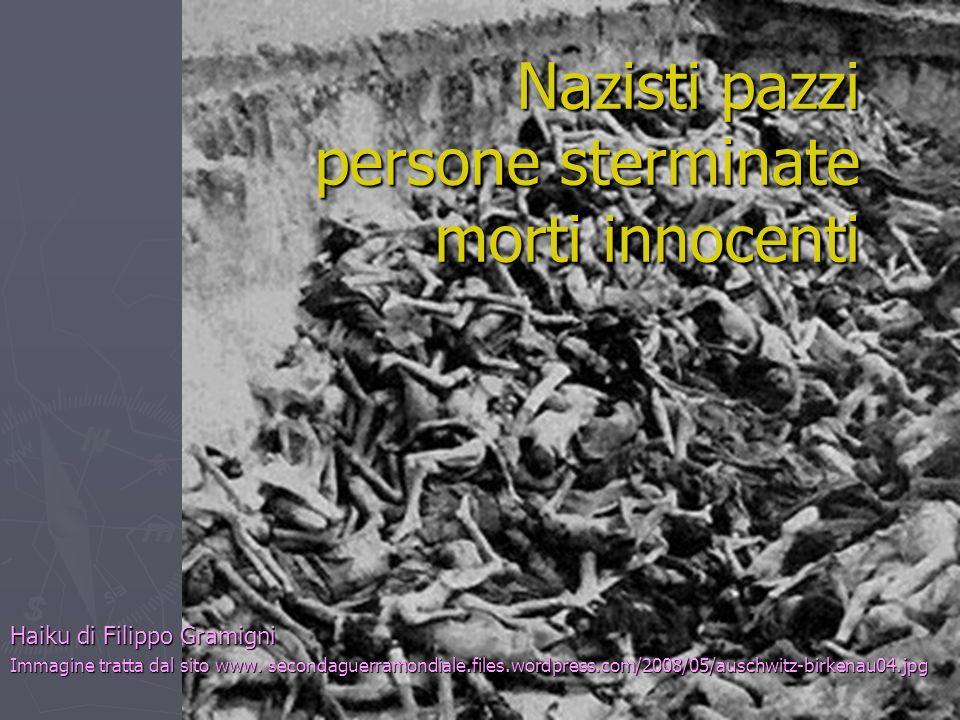 Nazisti pazzi persone sterminate morti innocenti