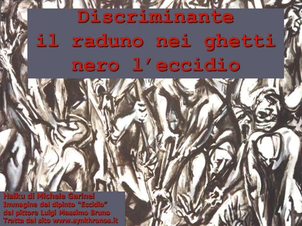 Discriminante il raduno nei ghetti nero l'eccidio