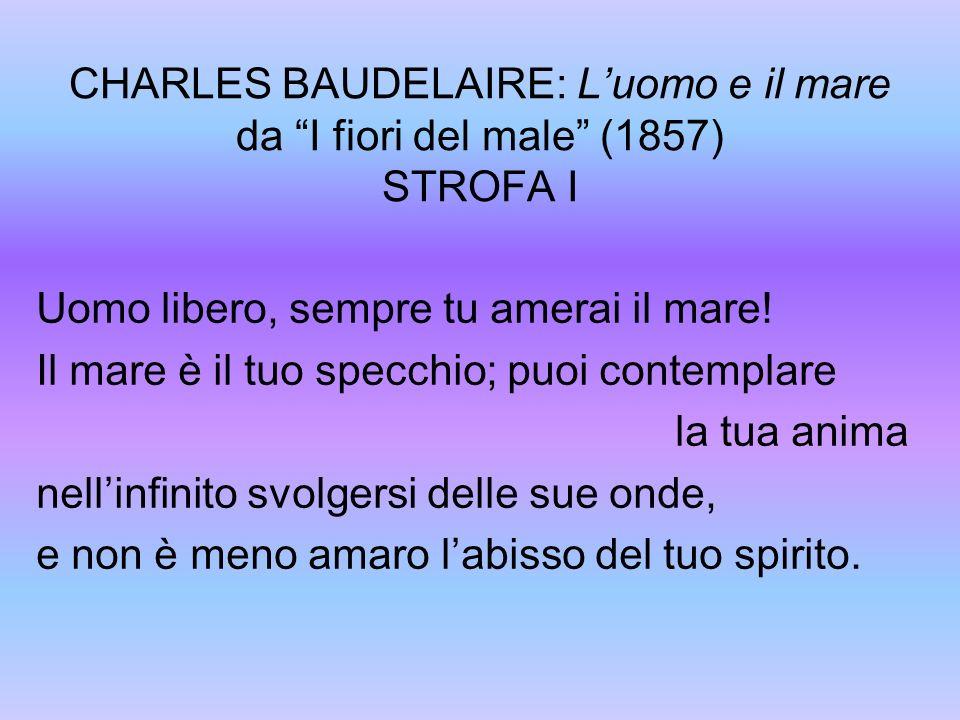CHARLES BAUDELAIRE: L'uomo e il mare da I fiori del male (1857) STROFA I