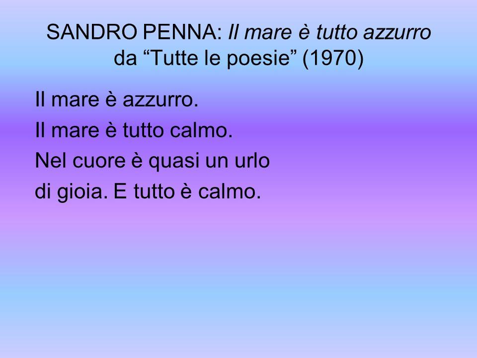 SANDRO PENNA: Il mare è tutto azzurro da Tutte le poesie (1970)