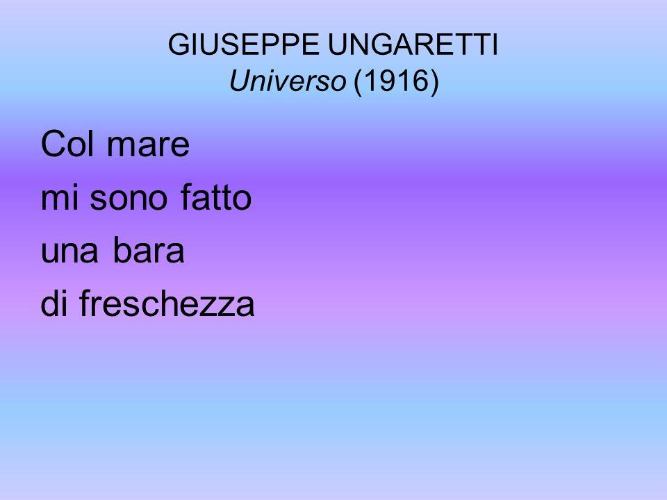 GIUSEPPE UNGARETTI Universo (1916)