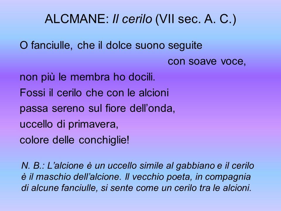 ALCMANE: Il cerilo (VII sec. A. C.)
