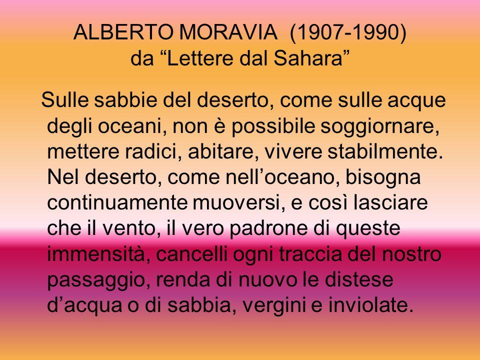 ALBERTO MORAVIA (1907-1990) da Lettere dal Sahara
