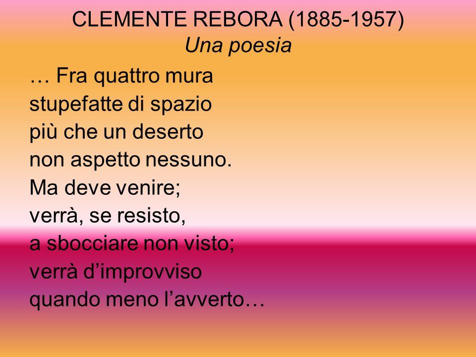 CLEMENTE REBORA (1885-1957) Una poesia