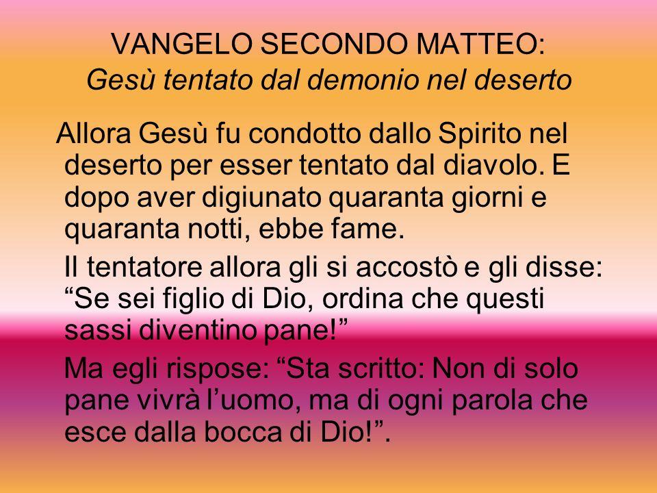 VANGELO SECONDO MATTEO: Gesù tentato dal demonio nel deserto