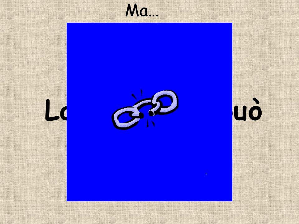 La catena si può rompere