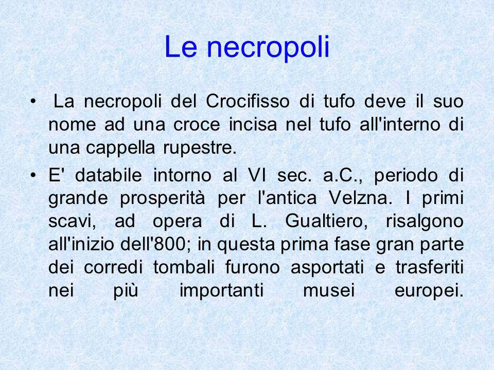 Le necropoli La necropoli del Crocifisso di tufo deve il suo nome ad una croce incisa nel tufo all interno di una cappella rupestre.