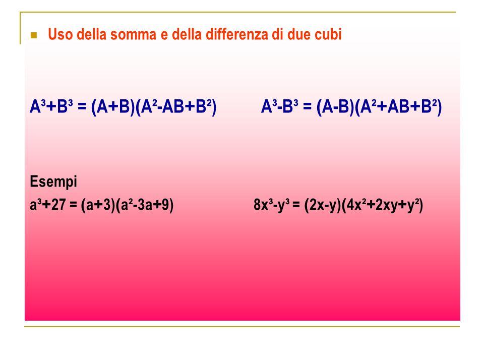 A³+B³ = (A+B)(A²-AB+B²) A³-B³ = (A-B)(A²+AB+B²)