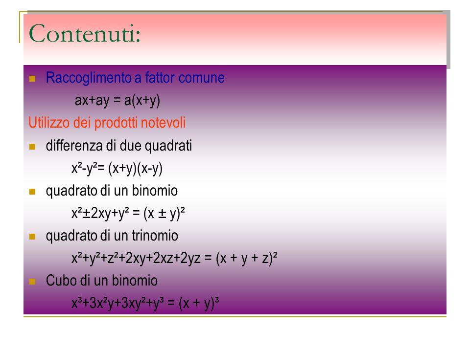 Contenuti: Raccoglimento a fattor comune ax+ay = a(x+y)