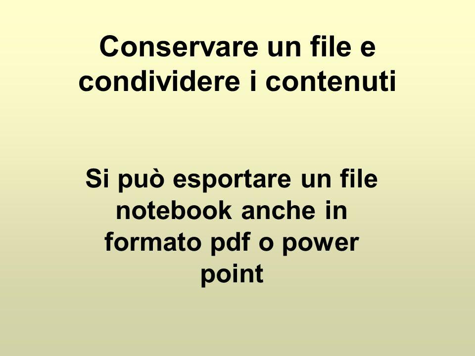 Conservare un file e condividere i contenuti