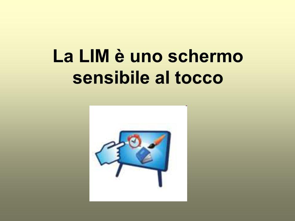 La LIM è uno schermo sensibile al tocco