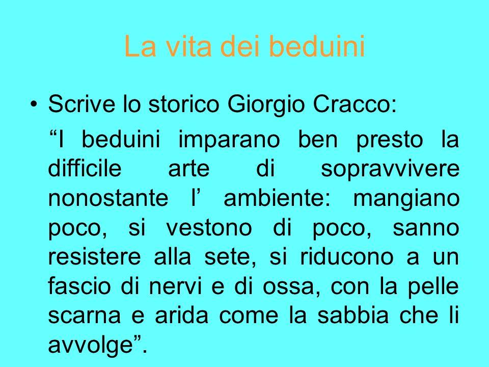 La vita dei beduini Scrive lo storico Giorgio Cracco: