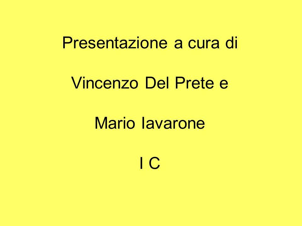 Presentazione a cura di Vincenzo Del Prete e Mario Iavarone I C