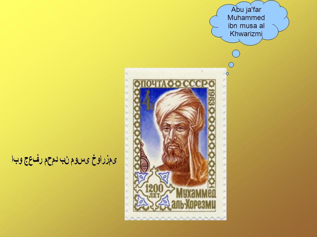 Abu ja far Muhammed ibn musa al Khwarizmi