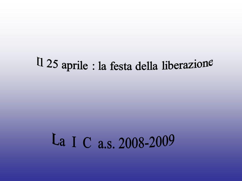 Il 25 aprile : la festa della liberazione