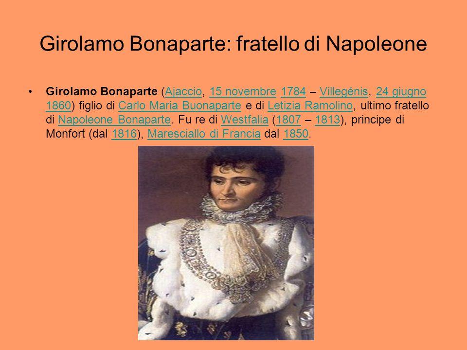 Girolamo Bonaparte: fratello di Napoleone