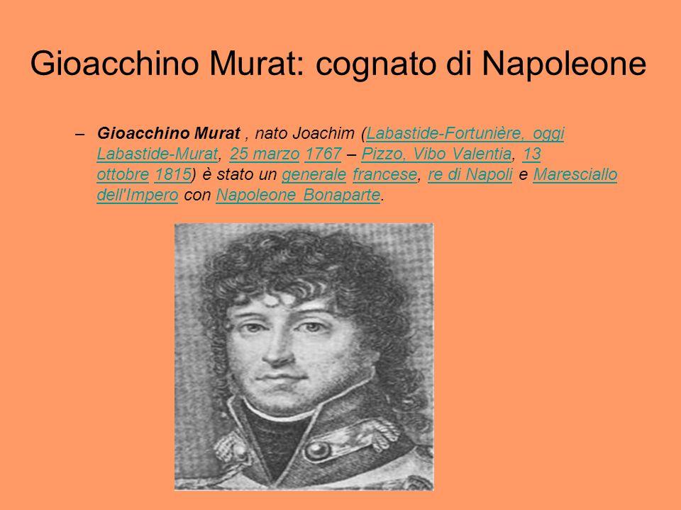 Gioacchino Murat: cognato di Napoleone
