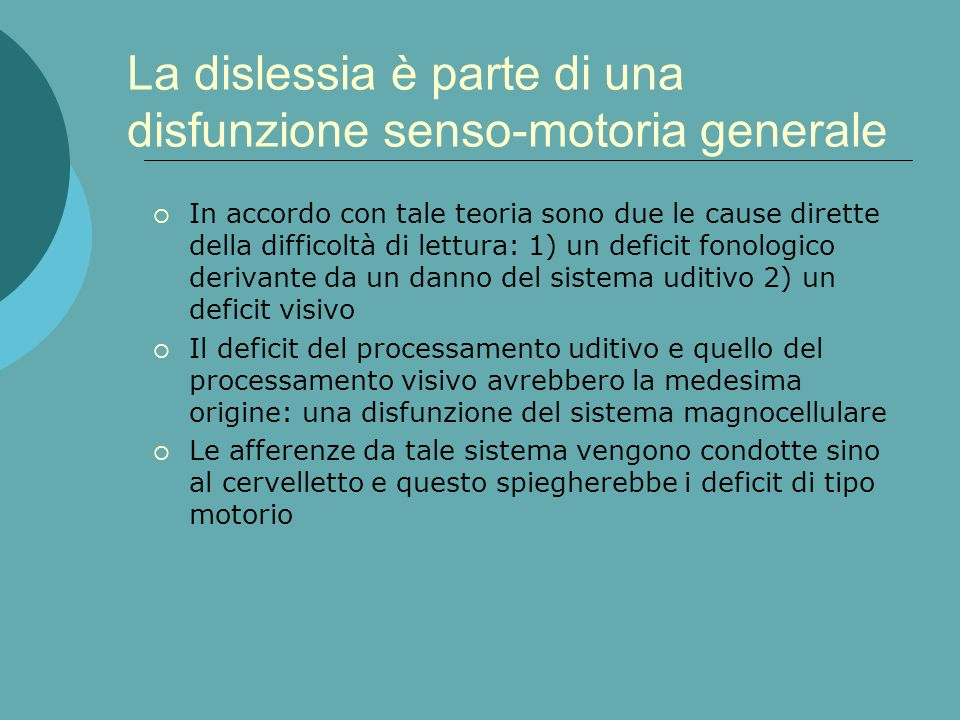 La dislessia è parte di una disfunzione senso-motoria generale