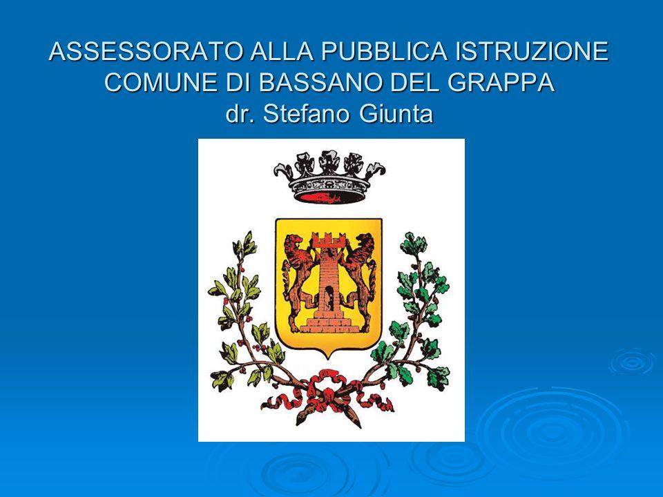 ASSESSORATO ALLA PUBBLICA ISTRUZIONE COMUNE DI BASSANO DEL GRAPPA dr