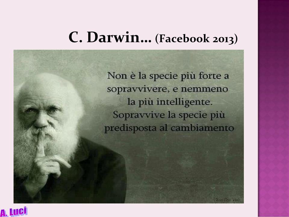 C. Darwin… (Facebook 2013) A. Luci
