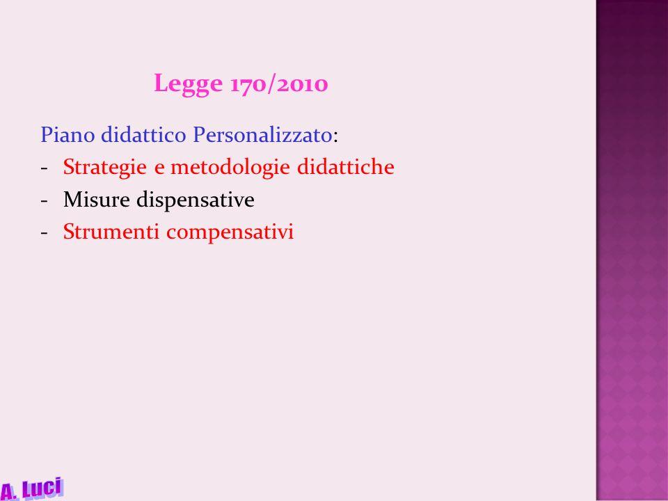 A. Luci Legge 170/2010 Piano didattico Personalizzato:
